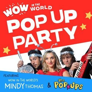 Wow in the World Pop Up Party